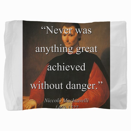 Never Was Anything Great Achieved - Machiavelli Pi