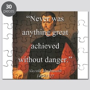 Never Was Anything Great Achieved - Machiavelli Pu
