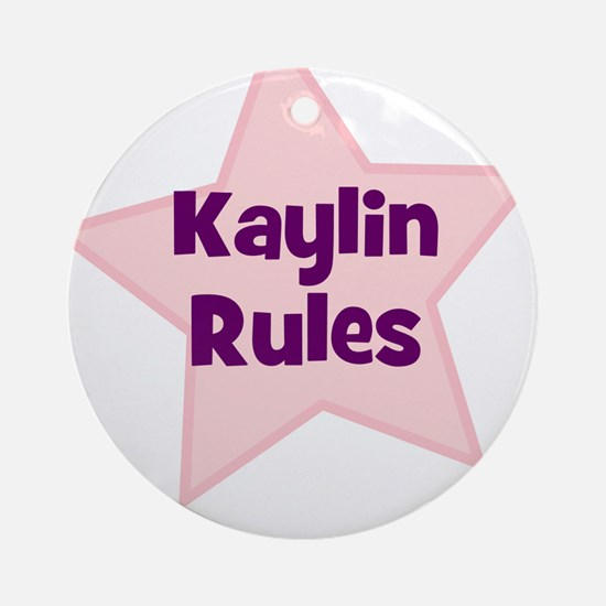 Kaylin Rules Ornament (Round)