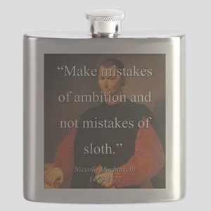 Make Mistakes Of Ambition - Machiavelli Flask