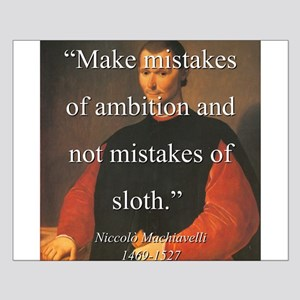 Make Mistakes Of Ambition - Machiavelli Small Post