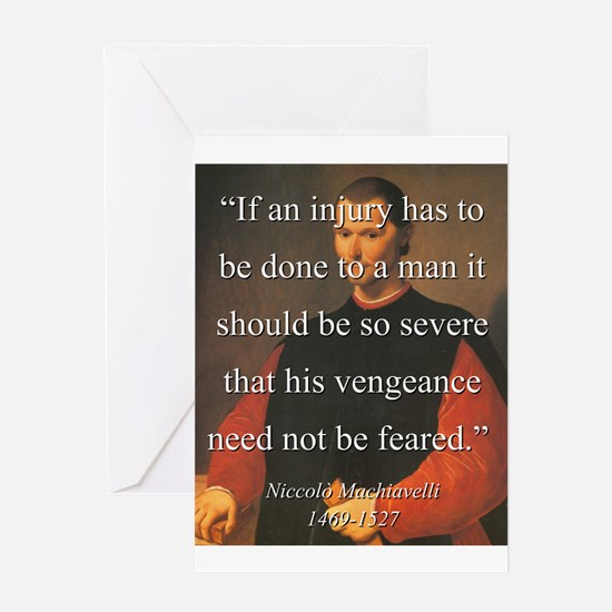 If An Injury Has To Be Done - Machiavelli Greeting