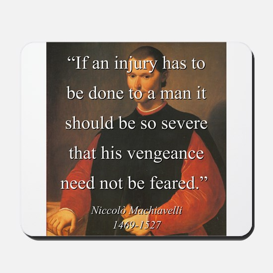 If An Injury Has To Be Done - Machiavelli Mousepad