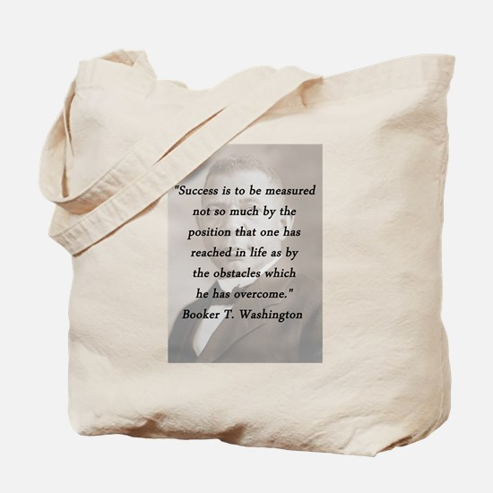 B_Washington - Succes Is to Be Measured Tote Bag