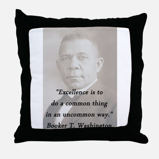 B_Washington - Excellence Throw Pillow