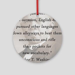 B_Washington - Borrow Words Round Ornament