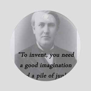 Edison - To Invent Round Ornament