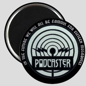 Podcasting 15 MB of Fame Magnet