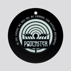 Podcasting 15 MB of Fame Ornament (Round)