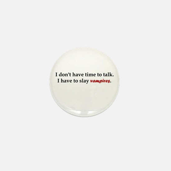Have to Slay Vampires Mini Button