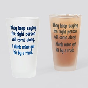 The Right Person Drinking Glass