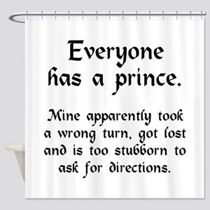 Everyone has a Prince Shower Curtain