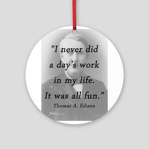 Edison - Days Work Round Ornament