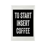 To Start Insert Coffee Rectangle Magnet (100 pack)