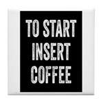 To Start Insert Coffee Tile Coaster
