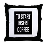 To Start Insert Coffee Throw Pillow