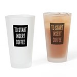 To Start Insert Coffee Drinking Glass