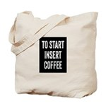 To Start Insert Coffee Tote Bag
