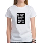 To Start Insert Coffee T-Shirt