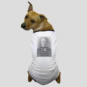 Edison - Astound Ourselves Dog T-Shirt