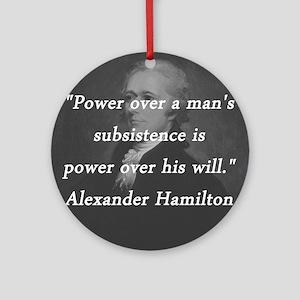 Hamilton - Power Over Round Ornament