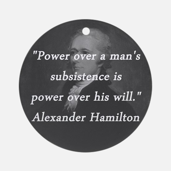 Hamilton - Power Over Round Ornament
