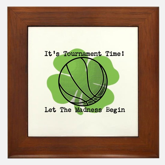 It's Tournament Time! Let The Madness Begin Framed