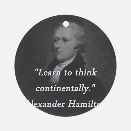 Hamilton - Learn to Think Round Ornament