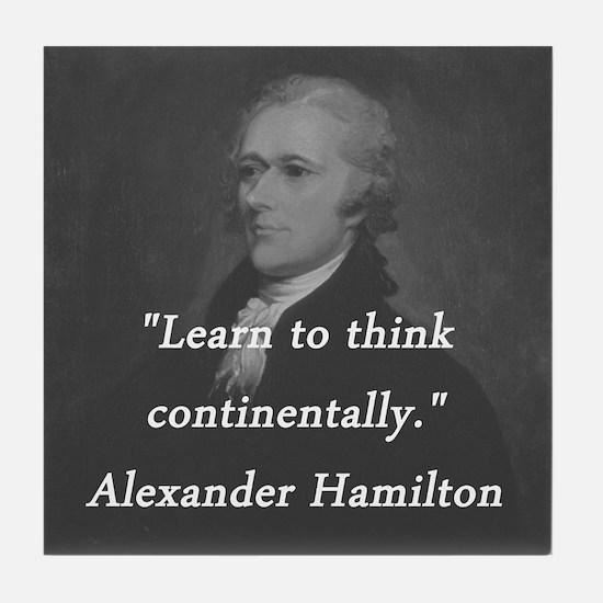 Hamilton - Learn to Think Tile Coaster