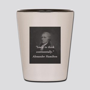 Hamilton - Learn to Think Shot Glass