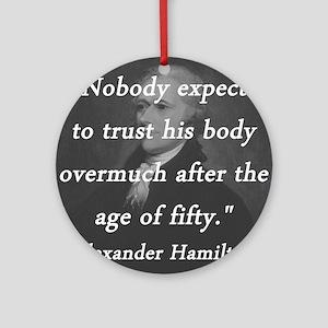 Hamilton - Age of Fifty Round Ornament