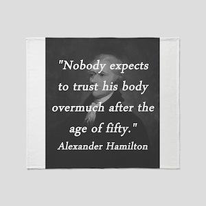 Hamilton - Age of Fifty Throw Blanket