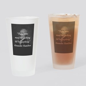 Hamilton - Stand for Nothing Drinking Glass