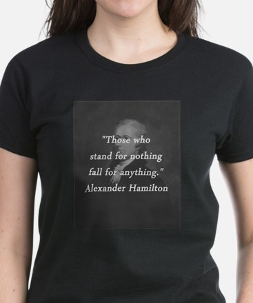 Hamilton - Stand for Nothing T-Shirt
