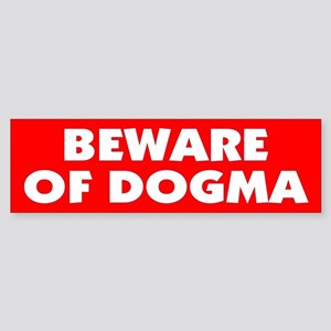 DOGMA... Bumper Sticker