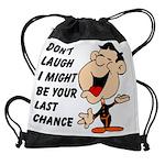 DONT LAUGH.jpg Drawstring Bag