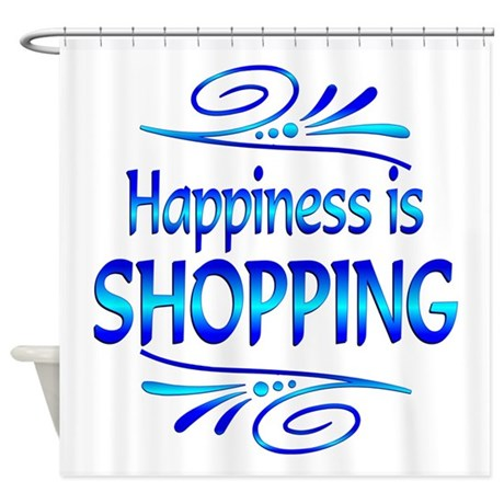 Happiness Is Shopping Shower Curtain By JoyfulGifts