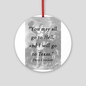 Crockett - I Will Go To Texas Round Ornament