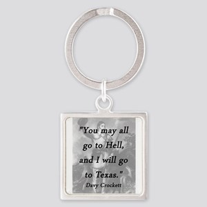 Crockett - I Will Go To Texas Keychains
