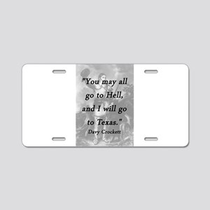 Crockett - I Will Go To Texas Aluminum License Pla