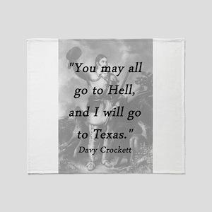 Crockett - I Will Go To Texas Throw Blanket