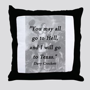 Crockett - I Will Go To Texas Throw Pillow