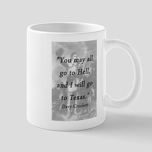 Crockett - I Will Go To Texas Mugs