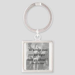 Crockett - Be Always Sure Keychains