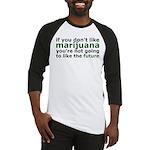 Marijuana Is Part Of The Future Baseball Jersey