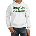 Marijuana Is Part Of The Future Hooded Sweatshirt