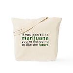 Marijuana Is Part Of The Future Tote Bag
