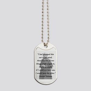 Tubman - Reasoned This Out Dog Tags