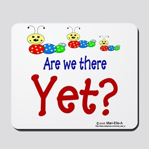 Are We There YET? Mousepad