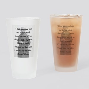 Tubman - Reasoned This Out Drinking Glass